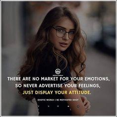 Millionaire Quotes for Life - Idiotic world Positive Attitude Quotes, Attitude Quotes For Girls, Mood Quotes, Life Quotes, Qoutes, Truth Quotes, Music Quotes, Wisdom Quotes, Classy Quotes