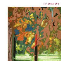 Brian Eno - LUX 1 ( D.S.edit p1 ) by Davido Sylviani on SoundCloud
