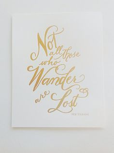 Gold Foil Print - Not All Those Who Wander - J.R.R.Tolkien