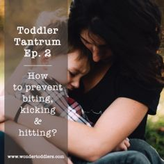 Toddler tantrum Ep.2: How to prevent biting, kicking and hitting?   Wonder Toddlers