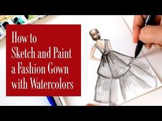 How to Sketch and Paint a Fashion Gown with Watercolors - YouTube