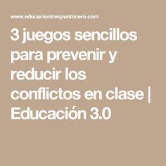 3 juegos sencillos para prevenir y reducir los conflictos en clase | Educación 3.0