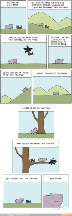 Tiny Hippo - this made me laugh way harder than it should have.