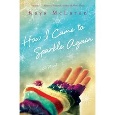 Set in a Colorado ski town, Kaya McLaren's How I Came To Sparkle Again is a remarkable breakout novel that chronicles three people and th...