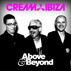 World clubbing super-brand Cream kicks off the summer season with a double CD and digital release, Cream Ibiza mixed by award-winning trio Above & Beyond. Above And Beyond, Ibiza, Legal Highs, Trance Music, Let Me Down, Music Party, House Music, Music Lovers, Over The Years