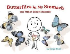 Butterflies in My Stomach and Other School Hazards by Ser