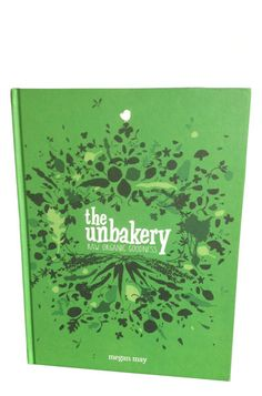 the unbakery book - must order Organic Plants, Dairy Free Recipes, Free Food, Plant Based, The Incredibles, Bird, Books, How To Make, Consumerism