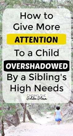 Tips for Parents How to Help a Child Overshadowed by a Sibling's Special Needs