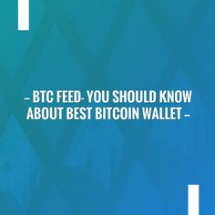 New on my blog! BTC Feed- You Should Know About Best Bitcoin Wallet https://risingfeed.com/wallet/best-bitcoin-wallet-iphone-android/?utm_campaign=crowdfire&utm_content=crowdfire&utm_medium=social&utm_source=pinterest