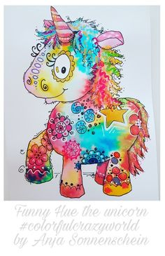 by Anja Sonnenschein inspiriert von Clarissa Hagenmeyer Funny Hue the unicorn Painting Lessons, Painting & Drawing, Watercolor Illustration, Watercolor Paintings, Animal Drawings, Art Drawings, Bright Colors Art, Unicorn Art, Southwest Art