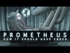 How Prometheus Should Have Ended / #LOL