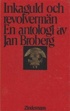 """""""Inkaguld och revolvermän"""" av Jan Broberg Reading, Books, Libros, Book, Reading Books, Book Illustrations, Libri"""