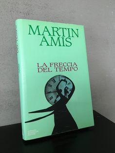 """""""La freccia del tempo"""" Martin Amis, prima edizione Mondadori, 1993"""
