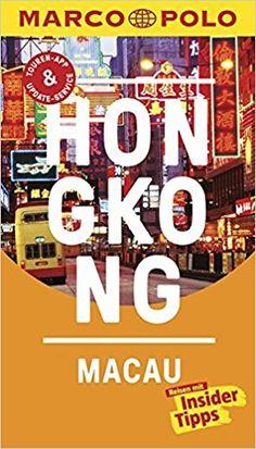 MARCO POLO Reiseführer Hongkong, Macau: Reisen mit Insider-Tipps. Inkl. kostenloser Touren-App und Event&News: Amazon.de: Hans Wilm Schütte: Bücher