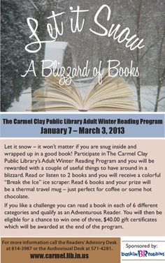 "Adult Winter Reading Program ""Let It Snow: A Blizzard of Books"" begins January 7.  More details at http://www.carmel.lib.in.us/calendar/calendar.cfm?=8839"
