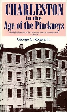 Charleston in the Age of the Pinckneys by George C. Rogers Jr. http://www.amazon.com/dp/0872492974/ref=cm_sw_r_pi_dp_AEjbub0VVH99T