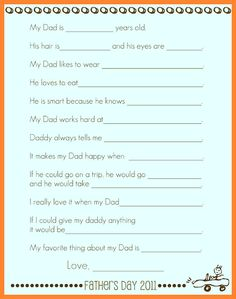 Father's Day printable - did this in 2012.  It ended up being the funniest thing EVER.  Daddy loved it.  http://leahmarie-unpunctuated.blogspot.com/2012/06/my-daddy-by-thing-1.html