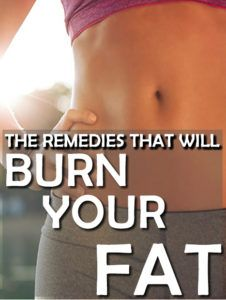 3 Most Effective Fat Burning Remedies