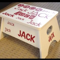 Personalized Kid's Stool: Cut out name in sticky vinyl, choosing all different sizes and fonts. (I used a Cricut machine) Apply on all sides of the stool.