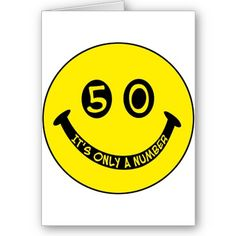 50th birthday Smiley Face, It's only a number!