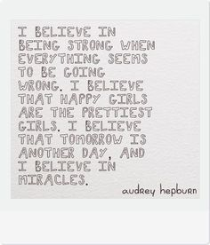 Motivational-Quote-by-Audrey-Hepburn inspiration passion life words motivation motivate inspire wise wisdom faith spirituality self respect appreciation happiness Believe In Miracles, A Course In Miracles, Miracles Happen, Great Quotes, Quotes To Live By, Inspirational Quotes, Unique Quotes, Time Quotes, The Words