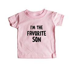 I'm The Favorite Son Children Kids Mother Father Grandparents Parent Parents Parenting Family Families Unisex T Shirt SGAL4 Baby Onesie / Tee