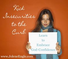 Kick Insecurities to the Curb; Learn to Embrace God-Confidence