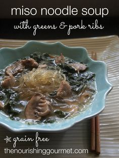 Recipe: Miso Noodle Soup with Greens & Pork Ribs - Grain Free (Stove Top or Slow Cooker) - A great nourishing and satisfying meal.