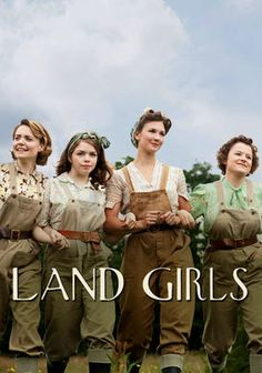 """Land Girls"" is a period drama set on a farm in the English countryside during World War II."