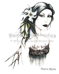 Dangerous Beauties~Thorn Apple~Version 1 www.innerfaecreations.com © Art of Trisha Leigh Shufelt 2014
