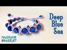 Macrame tutorial: The deep blue sea bracelet - Easy, Simple but but lovely - YouTube
