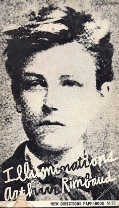 "Rimbaud. L'enfant terrible. ""A thousand dreams within me softly burn."""