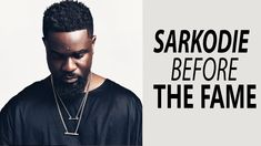 Sarkodie   Before the Rich and Fame