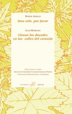 """""""Uno solo por favor"""", de Roser Amills, y """"Lloran los duendes en las calles del corazón"""", de Luis Moreno. #poesia #poetry"""