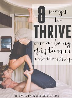 8 Ways to Thrive in a Long Distance Relationship | themilitarywifelife.com