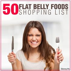 Are you ready to trim that tummy? This shopping list of 50 Foods for a Flat Belly is a smart place to start! #flatbellyfoods #grocerylist