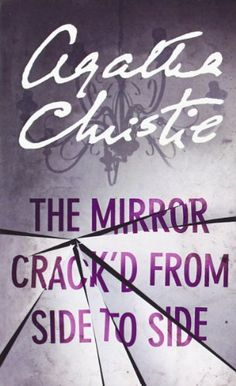 The Mirror Crack'd from Side to Side by Agatha Christie.  First published 1962.