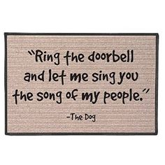 Amazon.com : Funny Doormat - Ring The Doorbell And Let Me Sing The Song Of My People -The Dog : Patio, Lawn & Garden