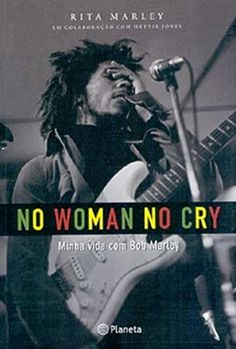 *No woman, No cry - Minha vida com Bob Marley* by Rita Marley with Hettie Jones. A unique, intimate biography of Bob Marley by the person who knew him best. Bob Marley is the unchallenged king of reggae and one of music's great iconic figures. Rita Marley was not just his wife and the mother of four of his children but his backing singer and friend, life-long companion and soul mate. More fantastic books, pictures and videos of *Bob Marley* on: https://de.pinterest.com/ReggaeHeart/