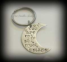 Hand Stamped Keychain-Moon keychain- You are my sun, moon & stars - Hand Stamped Stainless Steel