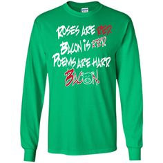 roses are red. bacon is red. poems are hard. T-Shirt