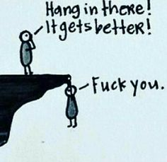Hang in there, it gets better Funny Shit, The Funny, Hilarious, Funny Stuff, Funny Quotes, Life Quotes, Funny Memes, Cartoon Quotes, Funny Humour