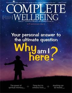 November 2014 issue: Finding meaning in life; Find your personal answer to the ultimate question: why am I here?