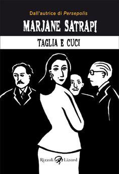 Dopo il successo di Persepolis, Marjane Satrapi torna in libreria con l'irriverente Taglia e cuci.