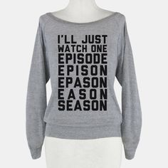 Those of us with netflix know this struggle. We say we're just going to watch one episode, then a few, then a few more. Next thing we know we're on season 6 and haven't moved our lazy body in... | Beautiful Designs on Graphic Tees, Tanks and Long Sleeve Shirts with New Items Every Day. Satisfaction Guaranteed. Easy Returns.