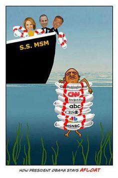 The corrupt main stream media (MSM) keeping O afloat Le Pilates, Media Bias, Thing 1, Mainstream Media, Political Views, Our Country, Freedom Of Speech, God Bless America, Political Cartoons