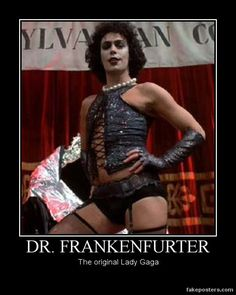 Dr. Frankenfurter...The Original Lady Gaga