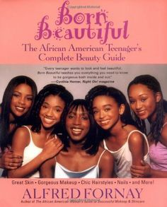 Born Beautiful: The African American Teenager's Complete Beauty Guide by Alfred Fornay. $10.78