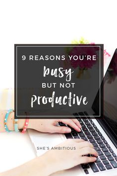 Amazing Productivity Tips! 9 Reasons You Are Busy But Not Productive