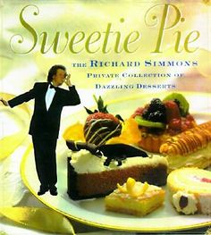 SWEETIE PIE Collection of DESSERTS Richard Simmons Cookbook